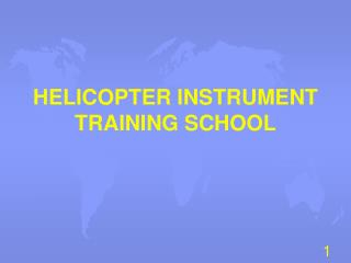 HELICOPTER INSTRUMENT TRAINING SCHOOL