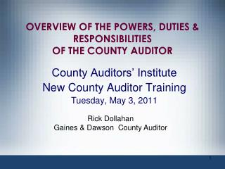 OVERVIEW OF THE POWERS, DUTIES & RESPONSIBILITIES  OF THE COUNTY AUDITOR
