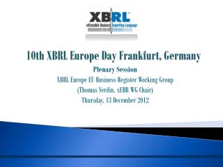 10th XBRL Europe Day Frankfurt, Germany