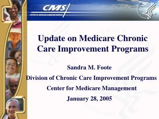 Update on Medicare Chronic Care Improvement Programs