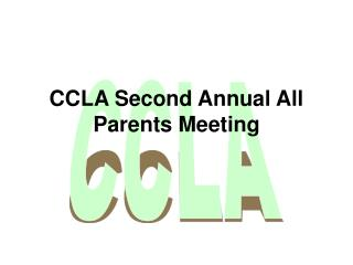 CCLA Second Annual All Parents Meeting