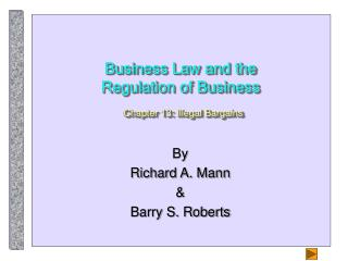 Business Law and the Regulation of Business Chapter 13: Illegal Bargains