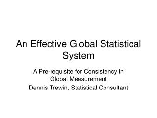 An Effective Global Statistical System