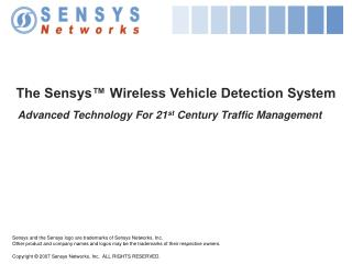 The Sensys™ Wireless Vehicle Detection System