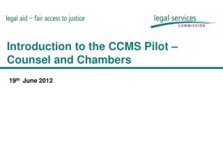 Introduction to the CCMS Pilot – Counsel and Chambers