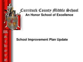 Currituck County Middle School An Honor School of Excellence