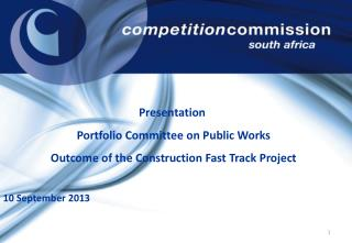 Presentation  Portfolio Committee on Public Works  Outcome  of the Construction Fast Track Project