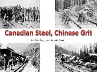 Canadian Steel, Chinese Grit