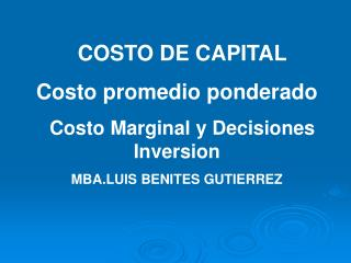 COSTO DE CAPITAL Costo promedio ponderado   Costo Marginal y Decisiones Inversion