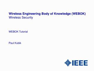 Wireless Engineering Body of Knowledge (WEBOK) Wireless Security