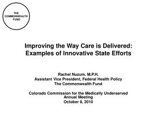 Improving the Way Care is Delivered:  Examples of Innovative State Efforts