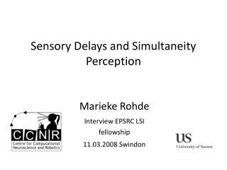 Sensory Delays and Simultaneity Perception