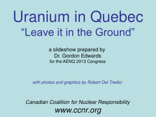 "Uranium in Quebec ""Leave it in the Ground"""