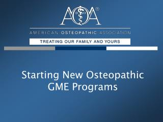 Starting New Osteopathic GME Programs