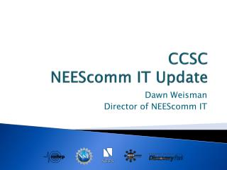 CCSC NEEScomm IT Update