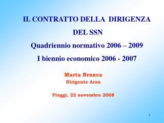 IL CONTRATTO DELLA  DIRIGENZA  DEL SSN Quadriennio normativo 2006 – 2009