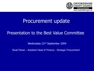 Procurement update Presentation to the Best Value Committee  Wednesday 22 nd  September 2004