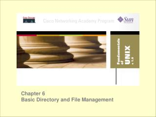 Chapter 6 Basic Directory and File Management