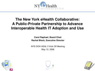 The New York eHealth Collaborative:  A Public-Private Partnership to Advance Interoperable Health IT Adoption and Use