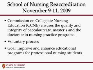 School of Nursing Reaccreditation November 9-11, 2009