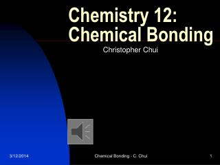 Chemistry 12: Chemical Bonding