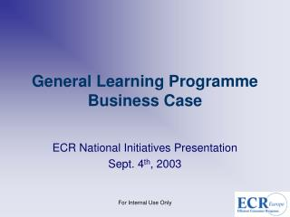 General Learning Programme Business Case