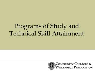 Programs of Study and Technical Skill Attainment