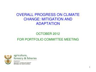 OVERALL PROGRESS ON CLIMATE CHANGE: MITIGATION AND ADAPTATION OCTOBER 2012
