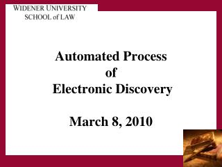 Automated Process of  Electronic Discovery March 8, 2010