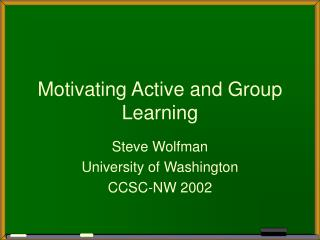 Motivating Active and Group Learning