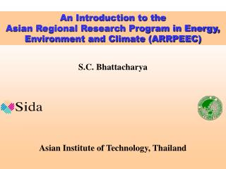 S.C. Bhattacharya          Asian Institute of Technology, Thailand
