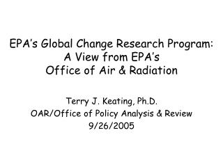 EPA's Global Change Research Program: A View from EPA's  Office of Air & Radiation