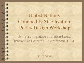 United Nations  Commodity Stabilization  Policy Design Workshop
