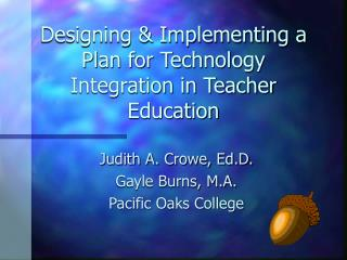 Designing & Implementing a Plan for Technology Integration in Teacher Education