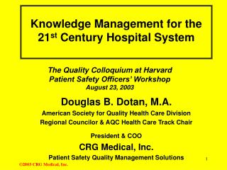 Knowledge Management for the 21 st  Century Hospital System