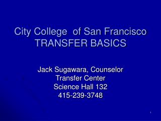 City College  of San Francisco TRANSFER BASICS