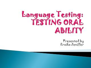 Language Testing: TESTING ORAL ABILITY