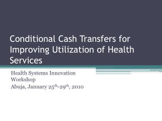 Conditional Cash Transfers for Improving Utilization of Health Services