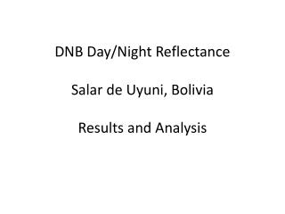 DNB Day/Night Reflectance Salar  de  Uyuni , Bolivia  Results and Analysis