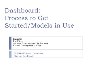 Dashboard:  Process to Get Started/Models in Use