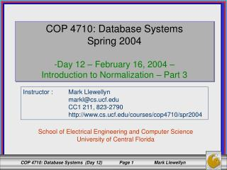 COP 4710: Database Systems Spring 2004 Day 12 – February 16, 2004 –