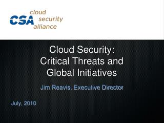 Cloud Security:  Critical Threats and  Global Initiatives