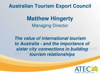 Australian Tourism Export Council Matthew Hingerty Managing Director