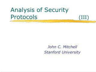 Analysis of Security Protocols (III)