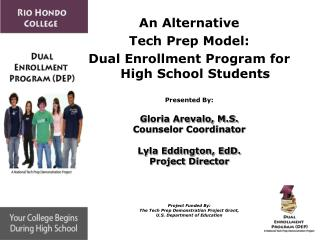 An Alternative  Tech Prep Model:  Dual Enrollment Program for High School Students Presented By: