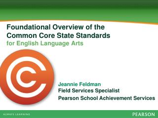 Foundational Overview of the  Common Core State Standards  for English Language Arts