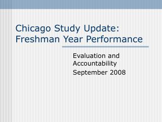 Chicago Study Update: Freshman Year Performance