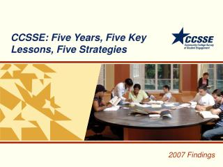 CCSSE: Five Years, Five Key Lessons, Five Strategies