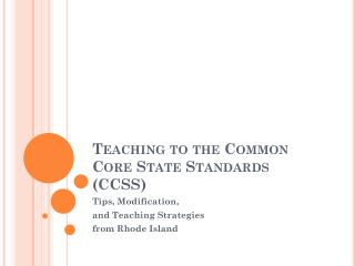 Teaching  t o the Common Core State Standards (CCSS)