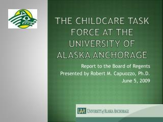 The Childcare task force at the university of Alaska anchorage